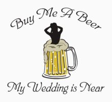 Bachelorette Buy Me A Beer by FamilyT-Shirts