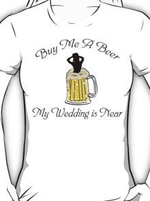 Bachelorette Buy Me A Beer T-Shirt