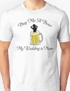Bachelorette Buy Me A Beer Unisex T-Shirt