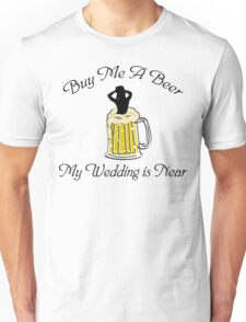 Bachelorette Buy Me A Beer Unisex T-Shirt