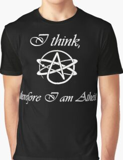 I think, therefore I am Atheist Graphic T-Shirt