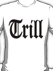 Trill T-Shirt