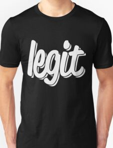 Legit  Unisex T-Shirt