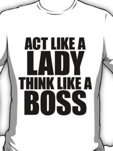 Act Like A Lady Think T-Shirt