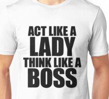 Act Like A Lady Think Unisex T-Shirt