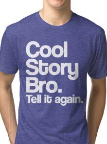 Cool Story Bro Tri-blend T-Shirt