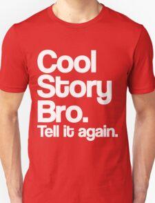 Cool Story Bro Unisex T-Shirt
