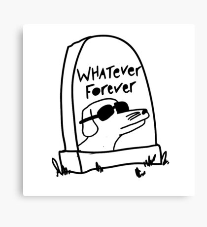 Whatever Forever Canvas Print