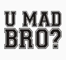 U Mad Bro? by roderick882
