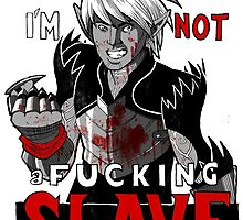 Not a Slave by Steve Stivaktis