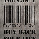 You can´t buy back your life by Nicklas81