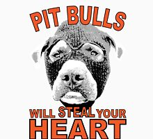 PIT BULLS WILL STEAL YOUR HEART Unisex T-Shirt