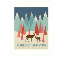 Climb Every Mountain - Quote Art Art Print