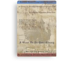 I Want To Be Your Canary Canvas Print