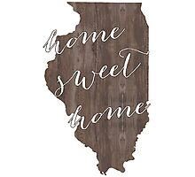 Illinois Home Sweet Home Photographic Print