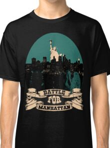 battle for manhattan Classic T-Shirt