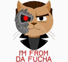 Cheshire POP! - I'm From Da Fucha Unisex T-Shirt