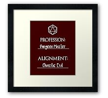 Dungeon masters are chaotic evil Framed Print