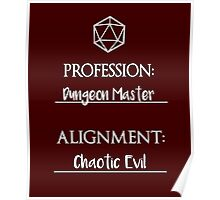 Dungeon masters are chaotic evil Poster