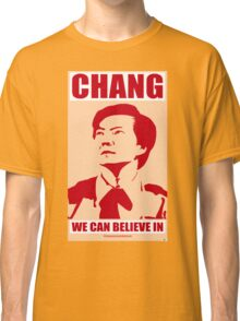 Chang We Can Believe In Classic T-Shirt
