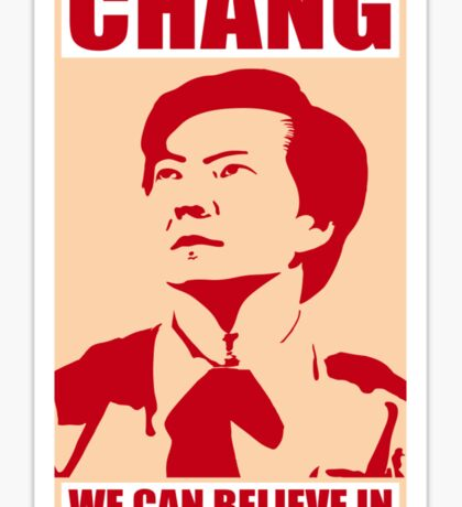 Chang We Can Believe In Sticker
