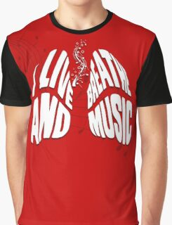 I Live and Breathe Music Graphic T-Shirt