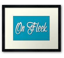On Fleek Framed Print