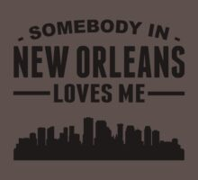 Somebody In New Orleans Loves Me One Piece - Short Sleeve