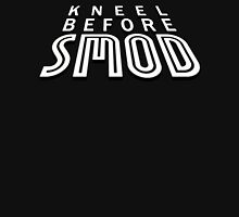Kneel Before Smod Unisex T-Shirt