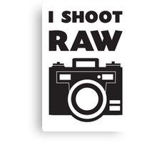 I Shoot RAW - Black Canvas Print