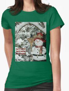Let It Snow Let It Snow Let It Snow Womens Fitted T-Shirt