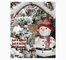 Let It Snow Let It Snow Let It Snow Unisex T-Shirt