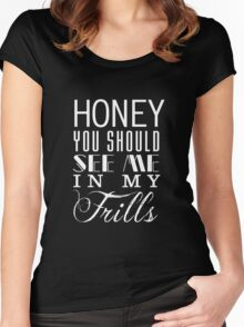 Honey, you should see me in my frills (white) Women's Fitted Scoop T-Shirt