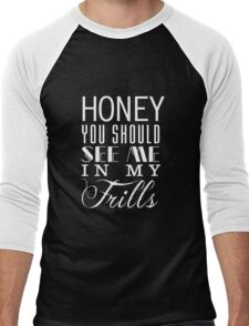 Honey, you should see me in my frills (white) Men's Baseball ¾ T-Shirt