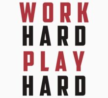 Work Hard Play Hard by turkush