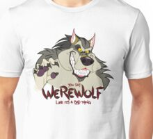 You Say Werewolf Like It's a Bad Thing, Ver. 2.0 (Light Colors) Unisex T-Shirt