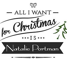all i want for christmas is Natalie Portman by trevorhelt
