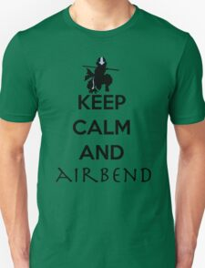 Keep calm and Airbend! Unisex T-Shirt