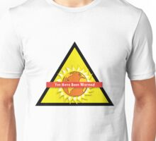 You Have Been Warmed Unisex T-Shirt