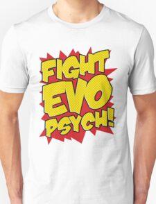 Fight Evo Psych! T-Shirt