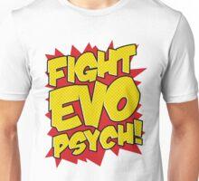 Fight Evo Psych! Unisex T-Shirt
