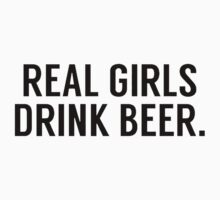 Real girls drink beer Kids Clothes