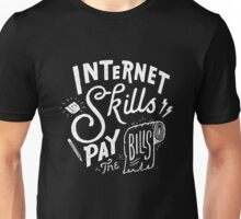 Pay the Bills Unisex T-Shirt
