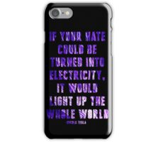 Light Up the Whole World-Tesla iPhone Case/Skin