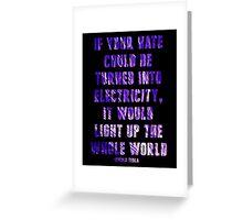 Light Up the Whole World-Tesla Greeting Card