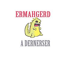 Ermahgerd Dernerser Girls Photographic Print