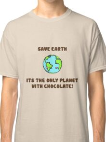 Save the chocolate Classic T-Shirt