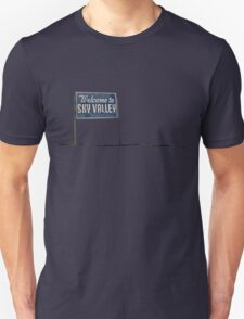 Welcome to Sky Valley - sign Unisex T-Shirt