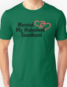 Married Highschool Sweetheart Unisex T-Shirt