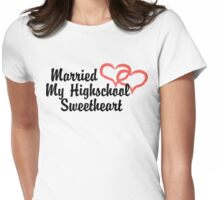 Married Highschool Sweetheart Womens Fitted T-Shirt